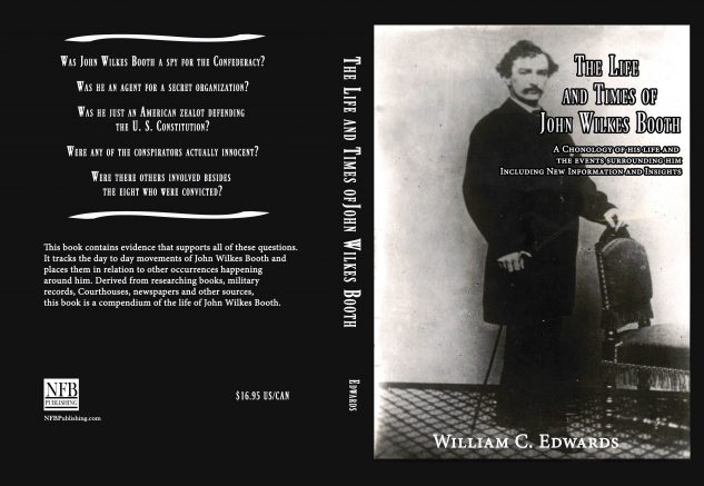 The Life and Times of John Wilkes Booth by author William C. Edwards is the latest release from Buffalo-based NFB Publishing.