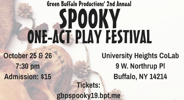The second annual Spooky One-Act Play Festival was developed as a fundraiser for Green Buffalo Productions' 2019-2020 season.