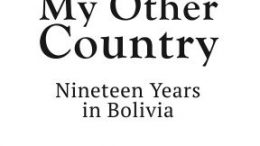 My Other Country is a family memoir, the story of a young couple from San Francisco who moved to a valley in the Andes and stayed for almost two decades!
